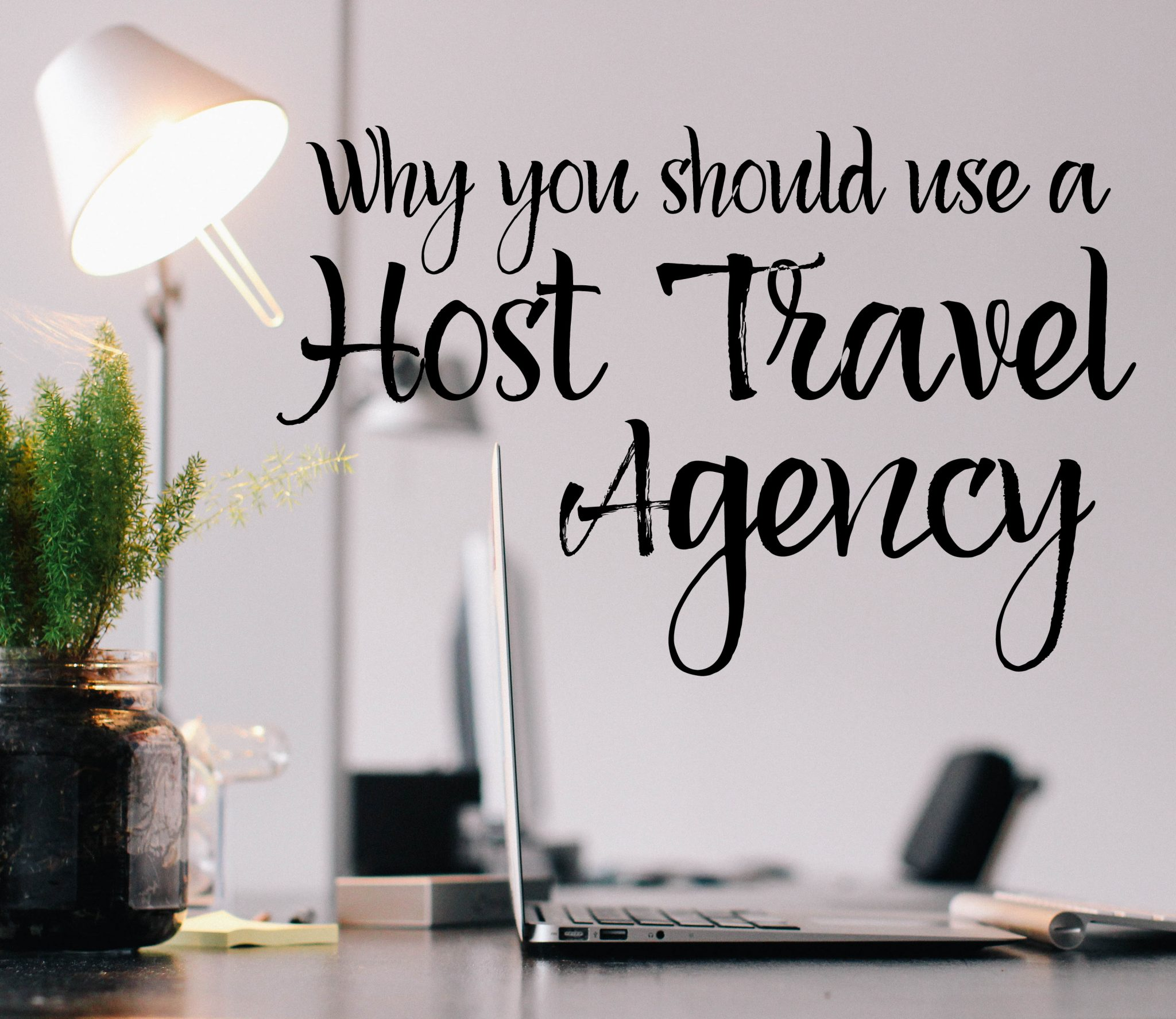 Travel Agents Host Agency: Why Use A Host Travel Agency