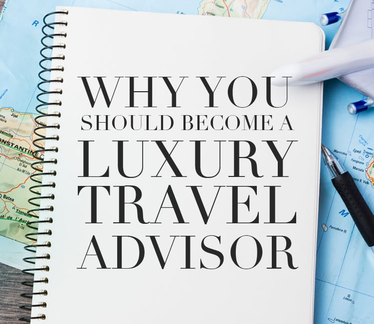 become-a-luxury-travel-advisor
