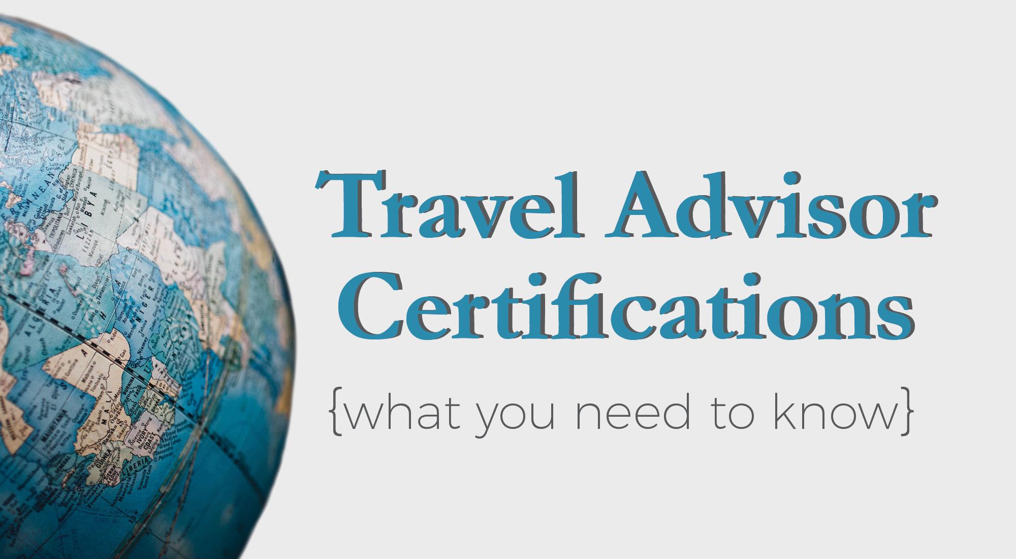 Travel Advisor Certifications Brownell Hosting