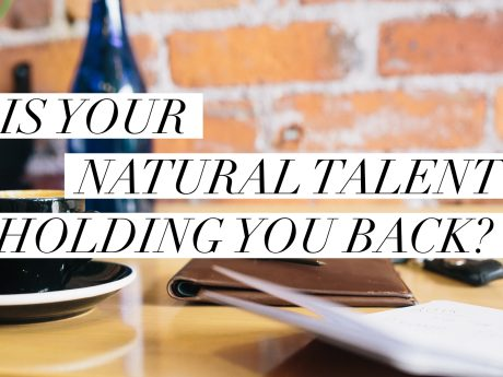 Is-Your-Natural-Talent-Holding-You-Back-image