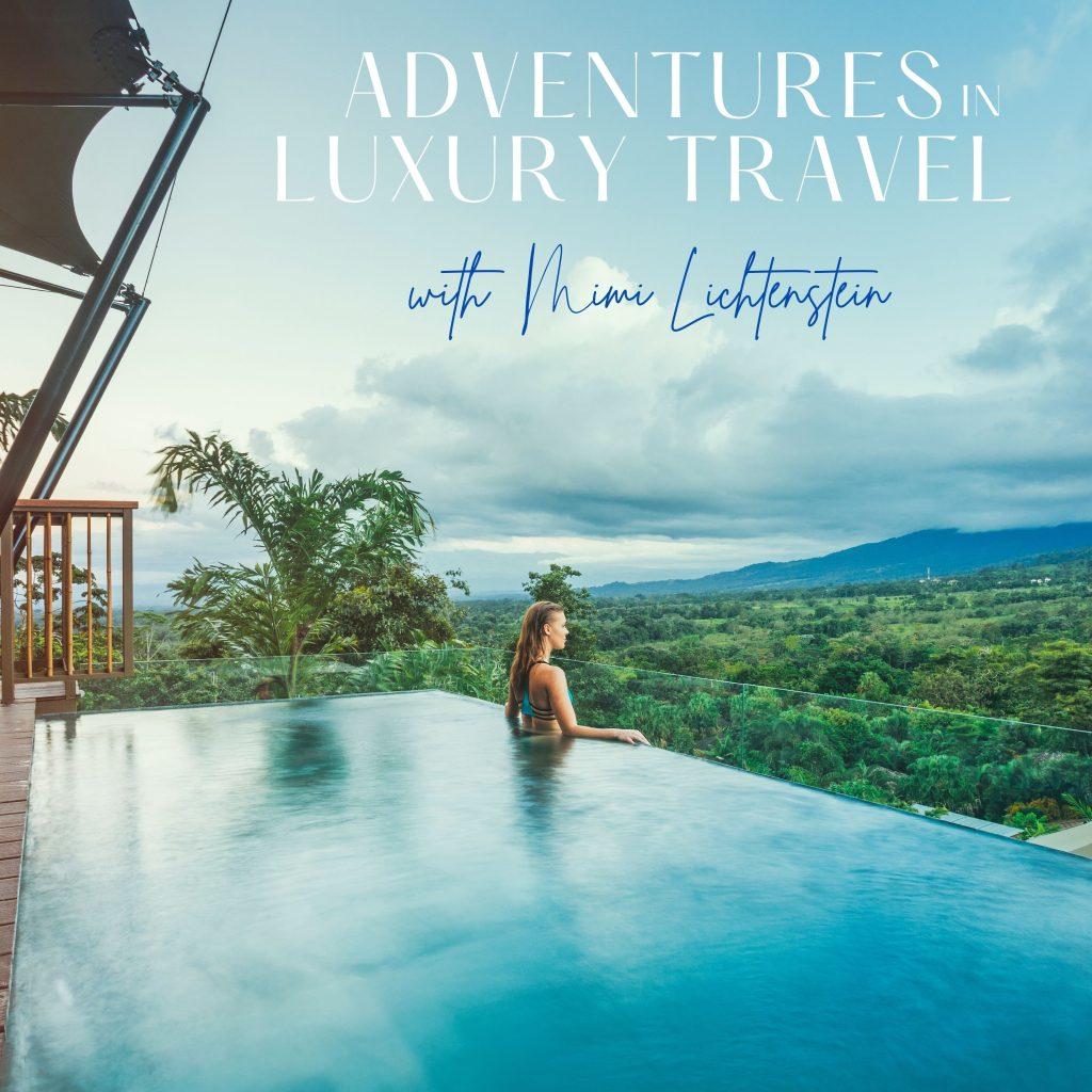 Mimi Lichtenstein: Adventures in Luxury Travel